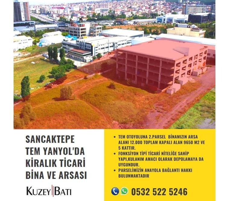 SANCAKTEPE TEM YANYOL'DA KİRALIK TİCARİ BİNA VE ARSASI P209997